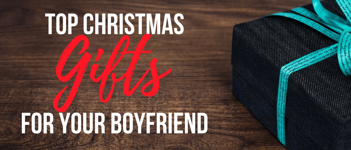 top 10 christmas gifts for your boyfriend meraadi