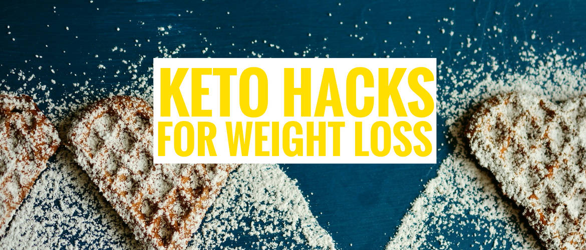 10 Keto Hacks To Lose Weight Quickly On The Keto Diet - Meraadi
