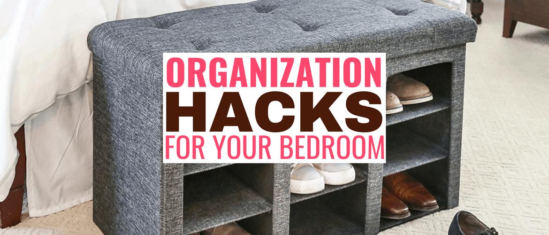 11 Genius Organization Hacks For Your Bedroom